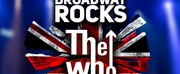 The Rock Project to Present BROADWAY ROCKS THE WHO at The Madison Theatre at Molloy Colleg