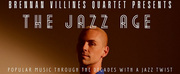 Brennan Villines Quartet to Present THE JAZZ AGE: POPULAR MUSIC THROUGH THE DECADES WITH A