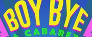 NCO Creations Presents BOY BYE Cabaret Livestream Photo