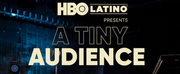 HBO LATINO PRESENTS: A TINY AUDIENCE to Premiere in 2020