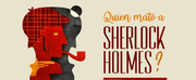 ¿QUIEN MATÓ A SHERLOCK HOLMES? llegará a la Gran Vía en diciem Photo