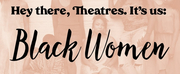 Black Theatre Girl Magic Publishes An Open Letter to American Regional and Community Theat Photo