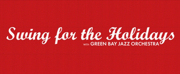 SWING FOR THE HOLIDAYS With Green Bay Jazz Orchestra Now On Sale