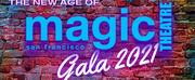 Magic Theatre Announces 2021 Gala THE NEW AGE OF MAGIC