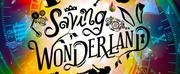 Seize The Shows SAVING WONDERLAND Returns Photo