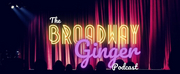 New Musical Theatre Podcast THE BROADWAY GINGER to Premiere October 5 Photo