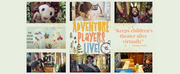 Adventure Players Live! Presents Interactive Online Performances For Children Photo