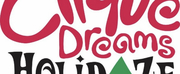 CIRQUE DREAMS HOLIDAZE Will Be Performed at the Boch Center Shubert Theatre in December
