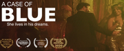 Stephen Schnetzer And Tracy Shayne Star In A CASE OF BLUE Film