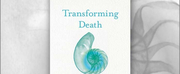 Melody LeBaron Releases New Book, TRANSFORMING DEATH: CREATING SACRED SPACE FOR THE DYING Photo