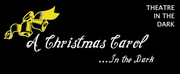 Theatre In The Dark To Present Live Online Performances Of A CHRISTMAS CAROL IN THE DARK Photo