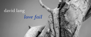 Lorelei Ensemble Releases David Langs Love Fail With Proceeds Going To NAACP Legal Defense Photo