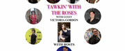 Victoria Gordon Will Appear on TAWKIN WITH THE ROSES Photo