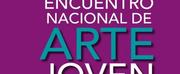 Abren Convocatoria Del XLI Encuentro Nacional De Arte Joven 2021 Photo