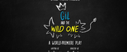 Spring Theatre to Present the World Premiere of GIL AND THE WILD ONE