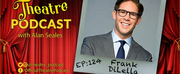 The Theatre Podcast With Alan Seales Welcomes Frank DiLella Photo