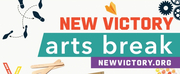 New Victory Announces New Victory Arts Break Online Arts Curriculum