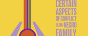 Casting Announced For Premiere Stages CERTAIN ASPECTS OF CONFLICT IN THE NEGRO FAMILY