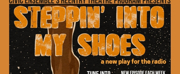 ReEntry Theatre Program Presents Listening Party For New Play, STEPPIN INTO MY SHOES
