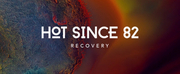 Hot Since 82 Drops Anticipated New Album Recovery Photo