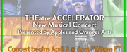 Apples and Oranges Arts THEatre ACCELERATOR to Stream Virtual Concert