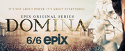 DOMINA Will Premiere June 6 on EPIX Photo