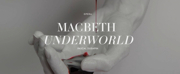 MACBETH UNDERWORLD to Play at The Mint