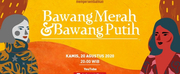 BWW Review: BAWANG MERAH BAWANG PUTIH at INDONESIA KAYA Photo