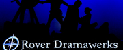 Rover Dramawerks Announces Auditions