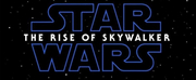 STAR WARS: THE RISE OF SKYWALKER Final Trailer Will Debut and Tickets Will Be Available Monday!