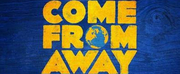 Tickets Are Now On Sale For COME FROM AWAY in Indianapolis