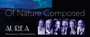 FirstWorks Presents AUREA ENSEMBLE OF NATURE COMPOSED