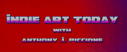 INDIE ART TODAY, New Theatre Podcast Hosted by Anthony J. Piccione Formally Launches