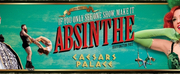 ABSINTHE ERUPTS Expanded Performance Schedule Announced Photo