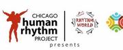 Chicago Human Rhythm Project Celebrates 30 Years of RHYTHM WORLD
