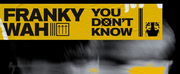 Franky Wah Returns With You Dont Know Photo