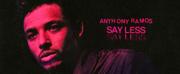 Anthony Ramos presenta su nuevo single SAY LESS Photo