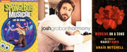 New and Upcoming Releases For the Week of October 5 - Josh Groban, THE SPONGEBOB MUSICAL,  Photo