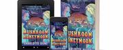 Charlotte Dune Releases New Magical Romance Novel MUSHROOM HONEYMOON