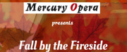 Mercury Opera Announces Fall By The Fireside Series Photo