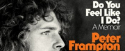 DO YOU FEEL LIKE I DO?: A MEMOIR by Peter Frampton to be Released in October Photo