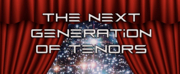 THE NEXT GENERATION OF TENORS Online Concert Will Stream From Boheme Opera This Week