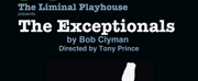 The Liminal Playhouse Opens Fifth Season with THE EXCEPTIONALS