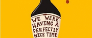 Conflicted Theatre and Will Peppercorn Collaborate on WE WERE HAVING A PERFECTLY NICE TIME Photo