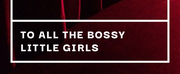 BWW Blog: To All the Bossy Little Girls Photo