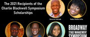 BSMS Announces Recipients of Charlie Blackwell Symposium Scholarships for BIPOC Stage Mana Photo