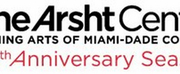 Arsht Center Announces Updated Health and Safety Protocols Effective October 5