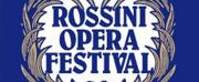 Rossini Opera Festival Announces 2022 Lineup