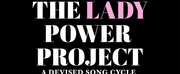 HARP Theatricals To Present Livestream Of THE LADY POWER PROJECT: A DEVISED SONG CYCLE Photo