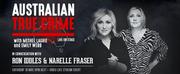 Chart-Topping Podcast AUSTRALIAN TRUE CRIME Announces Live Virtual Event